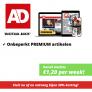 AD Premium artikelen lezen voor slechts €1,20 per week! Goedkoopste premium abonnement Algemeen Dagblad.