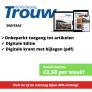 Trouw Digitaal abonnement met korting. Nu vanaf slechts €3,50 per week!